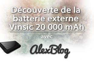 Decouverte Batterie Externe Vinsic 20 000 Mah