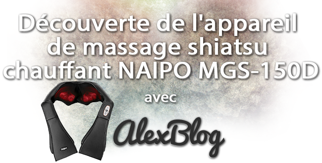 Decouverte Appareile Massage Shiatsu Chauffant Naipo Mgs 150d