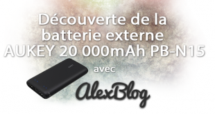 Découverte de la batterie externe AUKEY 20 000mAh PB-N15
