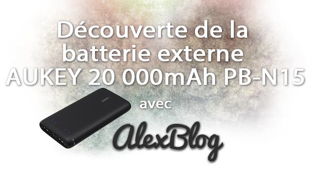 Decouverte Batterie Externe Aukey 20 000mah Pb N15