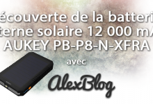 Photo of Découverte de la batterie externe solaire 12 000 mAh AUKEY PB-P8-N-XFRA