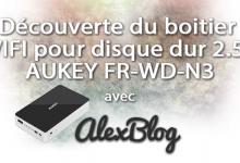 Photo of Découverte du boitier WIFI pour disque dur 2.5″ AUKEY FR-WD-N3