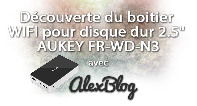 Decouverte Boitier Wifi Disque Dur 2 5 Aukey Fr Wd N3