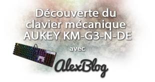 Découverte du clavier mécanique AUKEY KM-G3-N-DE