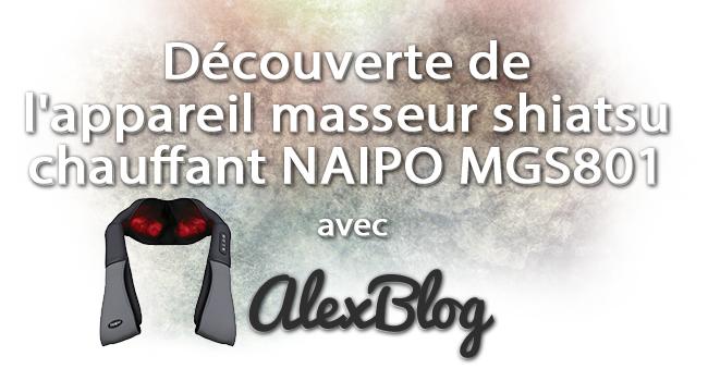 Decouverte Appareil Masseur Shiatsu Chauffant Naipo Mgs801