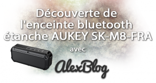 Découverte de l'enceinte bluetooth étanche tous terrains AUKEY SK-M8-FRA