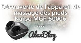 Découverte de l'appareil de massage des pieds Shiatsu NAIPO MGF-50006