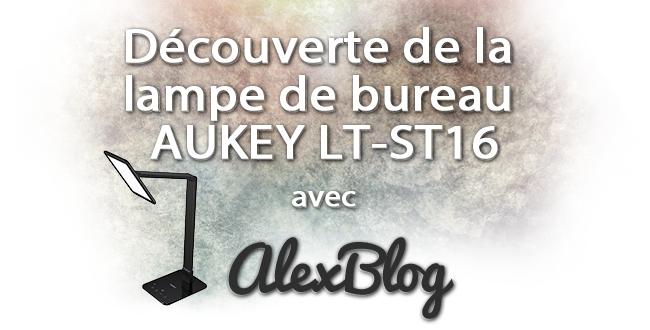 Decouverte De La Lampe De Bureau Aukey Lt St16