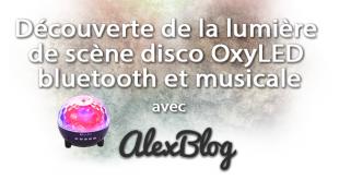 Découverte de la lumière de scène disco OxyLED bluetooth et musicale