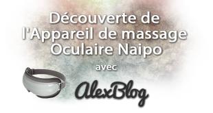Decouverte Appareil Massage Oculaire Naipo