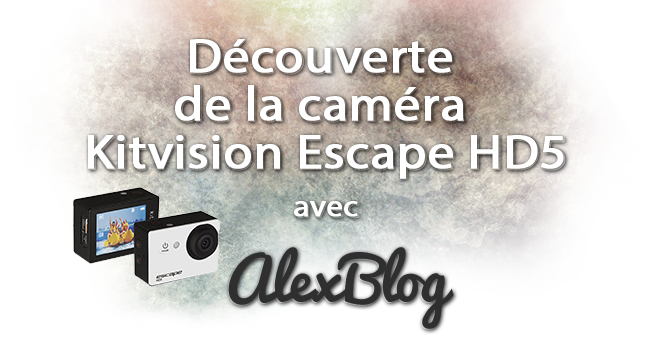 Decouverte Camera Kitvision Escape Hd5