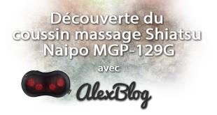 Découverte du coussin massage Shiatsu Naipo MGP-129G