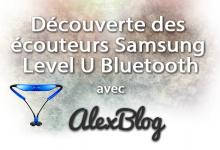Decouverte Ecouteurs Samsung Level U Bluetooth