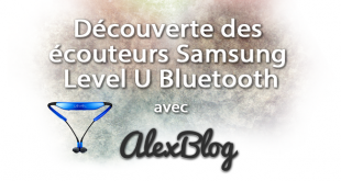 Decouverte Ecouteurs Samsung Level U Bluetooth