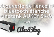 Decouverte Enceinte Bluetooth Etanche Soundtank Aukey Sk M12