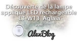 Découverte de la lampe applique LED rechargeable LT-W13 Aglaia