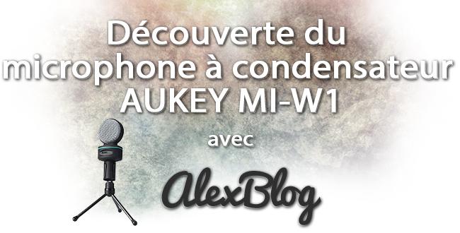 Decouverte Microphone Condensateur Aukey