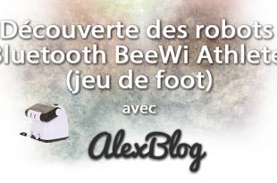 Decouverte Robots Bluetooth Beewi Athlete Jeu De Foot