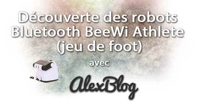 Decouverte Robots Bluetooth Beewi Athlete Jeu De Foot