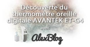 Découverte du thermomètre auriculaire digitale bébé, enfant et adulte AVANTEK ET-G4