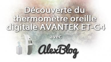 Photo of Découverte du thermomètre auriculaire digitale bébé, enfant et adulte AVANTEK ET-G4