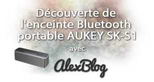 Découverte de l'enceinte Bluetooth portable AUKEY SK-S1