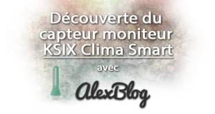 Découverte du capteur moniteur de température et d'humidité KSIX Clima Smart