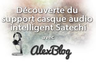 Decouverte Support Casque Audio Intelligent Satechi