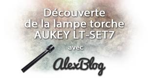 Découverte de la lampe torche AUKEY LT-SET7 de 965 lumens