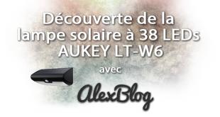 Découverte de la lampe solaire à 38 LEDs AUKEY LT-W6