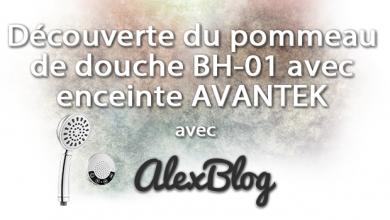 Photo of Découverte du pommeau de douche BH-01 avec enceinte bluetooth AVANTEK