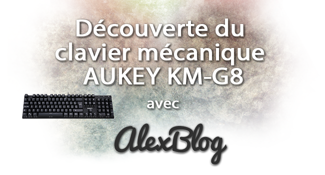 Decouverte Clavier Mecanique Aukey Km G8 105 Touches